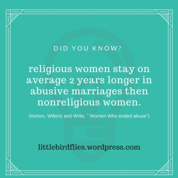 religious women stay on average 2 years longer in abusive marriages then nonreligious women.