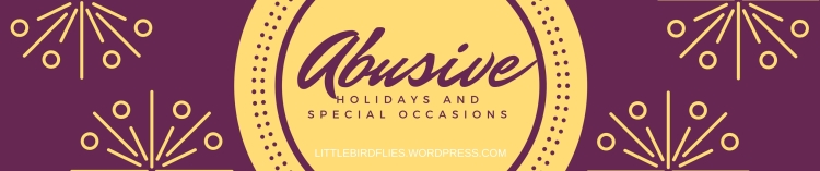 Abusive Holidays and Special Occations
