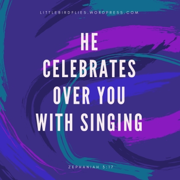 He Celebrates over you with Singing