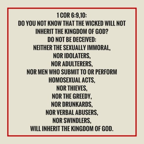 1 Cor 6_9,10_ Do you not know that the wicked will not inherit the kingdom of God_ Do not be dece